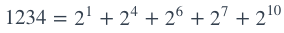 1234 = 2^1 + 2^4 + 2^6 + 2^7 +2^{10}